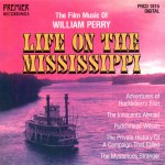 Life on the Mississippi Film Music of William Perry